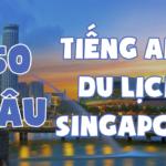 tiếng anh khi đi du lịch singapore
